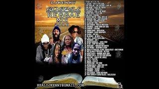 DJ KENNY GOSPEL REGGAE MIX 2018