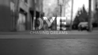 Chasing Dreams - Dye (Official Video Premiere)