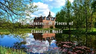 The 30 Greatest Pieces of Classical Music, The Most Well Known Classical Pieces