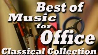 Best of Music for Office – Music At Work : Classical Collection