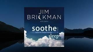 Jim Brickman - Soothe Vol. 2, For Sleep (Full Album)