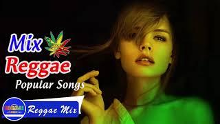 Reggae Remixes of Popular Songs - Reggae Mix - Best Dance Music 2018 #7