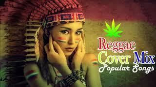 New Reggae Music 2018 | Reggae Mix | Best Reggae Cover Mix Of Popular Songs 2018