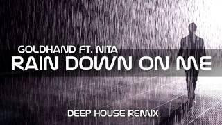 Goldhand Ft. Nita - Rain Down On Me (Deep House Remix)