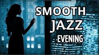 THE BEST SMOOTH  JAZZ  Soft  Relaxing Instrumental  Romantic   Music