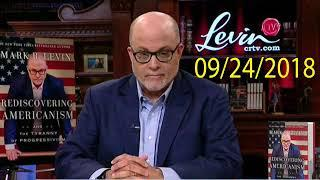 The Mark Levin Show PODCAST Monday - Sep 24, 2018