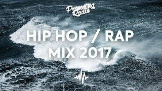 New Best Hip Hop / Rap Music Mix 2017