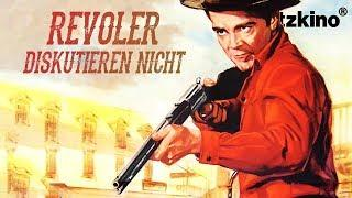 Revolver diskutieren nicht (Western Filme auf Deutsch anschauen in voller Länge, ganzer Western)