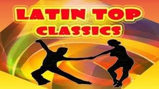 Top Latin Classics - The Best of Famous Latin Hits // bachata , merengue, salsa, cha cha