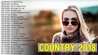 Top 50 Best Country Songs Playlist 2018 - 2018 New Country Music - Best Country Music 2018