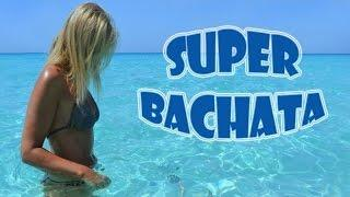 Super Bachata | Latin Music