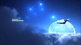 Inspirational Epic Music  -  Flying High