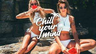 Summer Chill Mix 2018 'Positive Vibes'