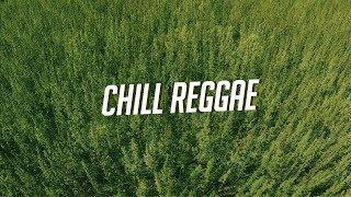 Chill Reggae Mix