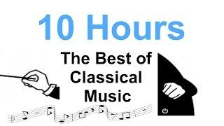 Classical Music: Best Classical Music - 10 HOURS of Relaxing Classical Music