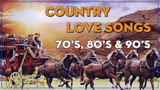 Top 100 Classic Country Love Songs Of All Time - Best Country Music Of 60s 70s 80s 90s Collection
