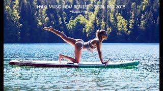 NYLO Music New Realese Special Mix 2018 - Best Of Deep House Sessions Chill Out New Mix By MissDeep