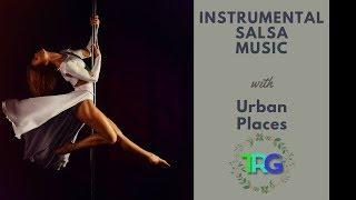 The Best of Latin Instrumental Salsa Music | Rumba, Bachata, Tango, Samba Songs | Urban Background