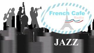 French Music in French Cafe: Best of French Cafe Music (Modern French Cafe Music Jazz & Jazz Music)