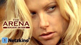 The Arena - Schlacht um Rom (Abenteuer, Action, ganzer Abenteuerfilm Deutsch, Action Film Deutsch)