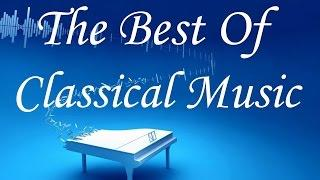 The Best Of Classical Music - Mozart, Beethoven,Tchaikovsky, Vivaldi...Classical Music Mix