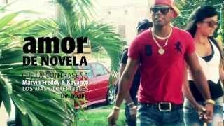 MARVIN FREDDY & KAYANCO - Amor De Novela (Official Video HD)
