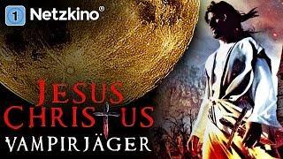 Jesus Christus Vampirjäger (Horror, Actionfilme auf Deutsch anschauen in voller Länge) *HD*