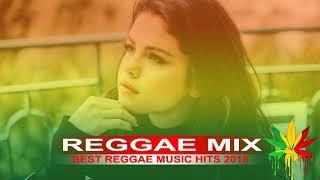 Reggae Music Songs 2018 - Reggae Mix - Reggae Remixes of Popular Songs 2018