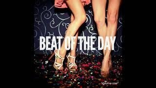 Beat Of The Day Vol.2 (Deep House, Big Vibes) 2018