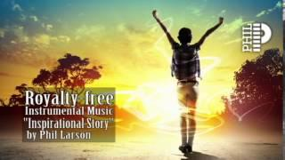 "Inspiring Background Music Instrumental for Video | ""Inspirational Story"" by Phil Larson"