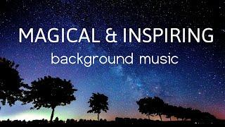Magical Background Music - Cinematic Inspirational Music