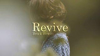 Brock Hewitt - Revive (ft. Reade Snair) [Official Video]
