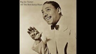 Big Joe Turner - All Best Jump Blues Music (Fantastic Blues Records) [Greatest Songs Masterpieces]