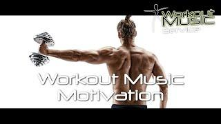 Workout Motivation Music 2018 - Gym Music 2018