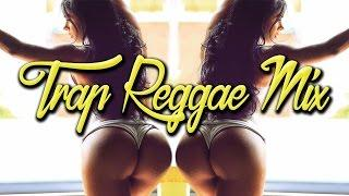 BEST TRAP REGGAE MIX 2017
