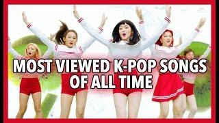 [TOP 100] MOST VIEWED K-POP SONGS OF ALL TIME • MARCH 2018