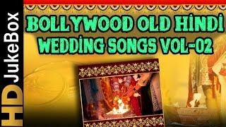 Bollywood Best Old Hindi Wedding Songs Vol 2 | Bollywood Shaadi Songs | Indian Wedding Songs