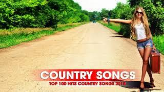 Country Music 2018 - Top 50 Country Songs Compilation 2018 - Country Music Playlist 2018