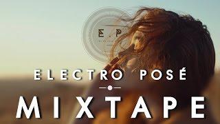 Electro Posé Mixtape 2017 | Petit Biscuit exclu