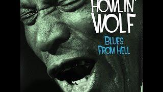 Howlin' Wolf - Blues from Hell (Not Now Music) [Full Album]
