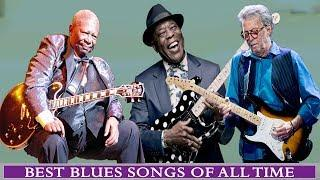 B B King, Eric Clapton, Buddy Guy : Greatest Hits - Best Classic Blues Songs Of All Time
