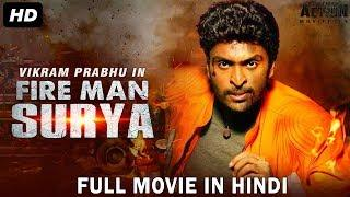 FIRE MAN SURYA (2018) New Released Full Hindi Dubbed Movie | Vikram Prabhu | South Movie 2018