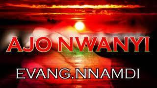 Evang. Nnamdi - Ajonwanyi - Latest 2018 Nigeria Gospel Music