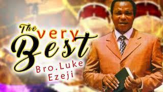 Bro. Luke Ezeji - The Very Best - 2018 Christian Music | Nigerian Gospel Songs