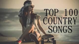 Best New 100 Country Songs Of 2018 - Top 100 Country Songs Playlist - Greatest Country Songs Ever
