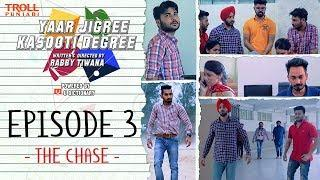 Yaar Jigree Kasooti Degree | S01E03 - The Chase | Punjabi Web Series 2018 | Troll Punjabi
