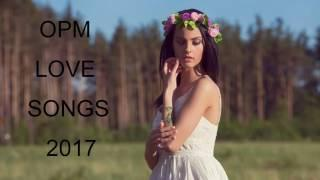 Best Of OPM Love Songs 2017 New Playlist || INSPIRATIONAL QUOTES (New Songs )
