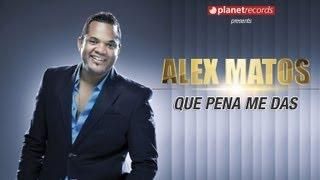 ALEX MATOS - Que Pena Me Das (Official Web Clip)