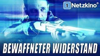 Bewaffneter Widerstand (Action-Thriller auf Deutsch anschauen in voller Länge, ganzer Film) *HD*