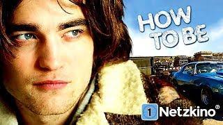 How to Be - Das Leben ist (k)ein Wunschkonzert (Komödie mit ROBERT PATTINSON in voller Länge) *HD*